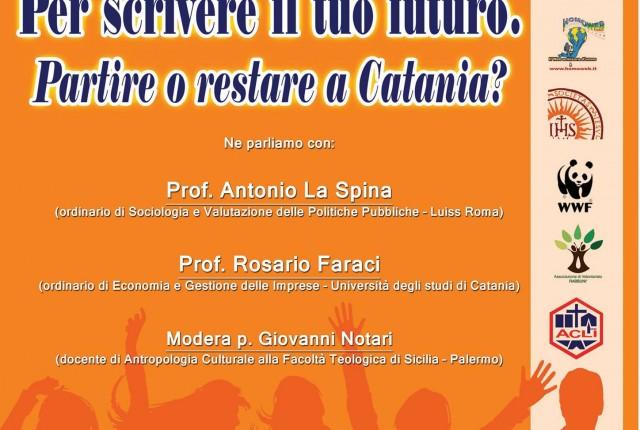 Per scrivere il tuo futuro: partire o restare a Catania? Discutiamone insieme…